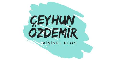 Ceyhun Özdemir | Kişisel Blog